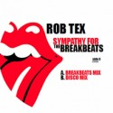 Rob Tex/SYMPATHY FOR THE BREAKBEATS 7""