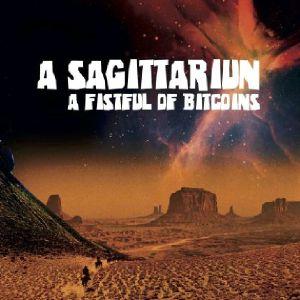 "A Sagitarriun/A FISTFUL OF BITCOINS 12"""