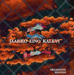 """Jaakko Eino Kalevi/DREAMZONE REMIXES 12"""""""