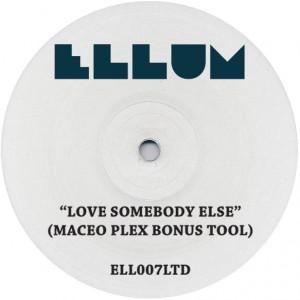 "Maceo Plex/LOVE SOMBODY ELSE LTD ED 12"""