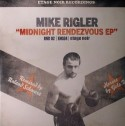 "Mike Rigler/MIDNIGHT RENDEVOUS 12"""