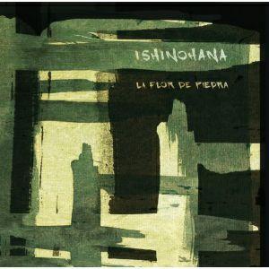 Ishinohana/LE FLOR DE PIEDRA LP