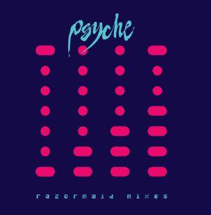 """Psyche/RAZORMAID MIXES 12"""""""