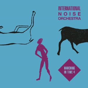 """Int'l Noise Orch/MARCHING IN TIME V4 12"""""""