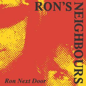 """Ron's Neighbours/RON NEXT DOOR 7"""""""
