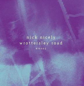 Nick Nicely/WROTTERSLEY ROAD EP 12""