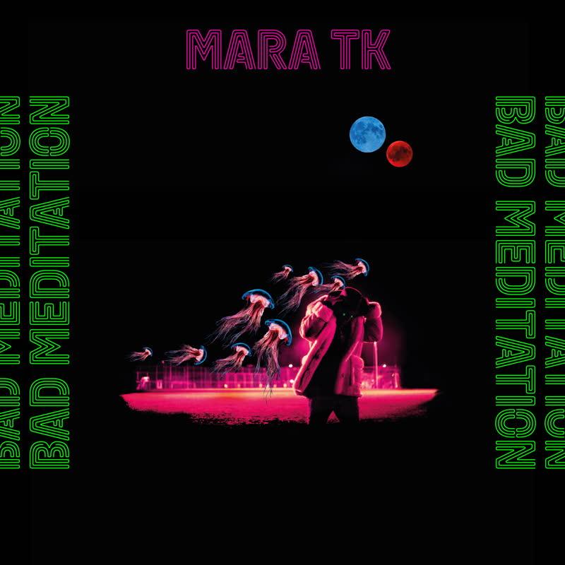 Mara TK/BAD MEDITATION LP