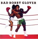 Bobby Glover/BAD BOBBY GLOVER CD