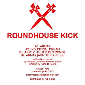 "Roundhouse Kick/ARM1X-AUNTIE FLO RMX 12"""