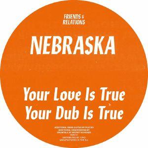 """Nebraska/YOUR LOVE IS TRUE 12"""""""