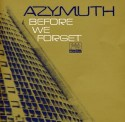 Azymuth/BEFORE WE FORGET DLP