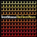 Troubleman/THE FIRST PHASE CD