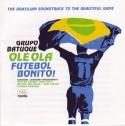 Grupo Batuque/OLE OLA FUTEBOL BONITO! CD
