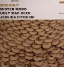 "Mister Modo & Ugly Mac Beer/MODONUT 7"""