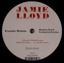 "Jamie Lloyd/TROUBLE WITHIN RMX #1 12"""