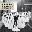 Jamie Lloyd/MORE TROUBLE CD