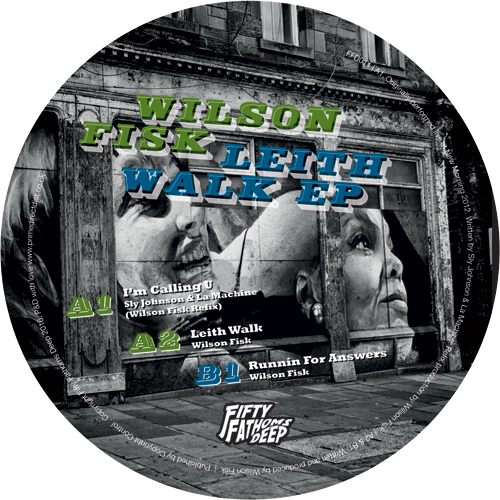 "Wilson Fisk/LEITH WALK EP 12"""
