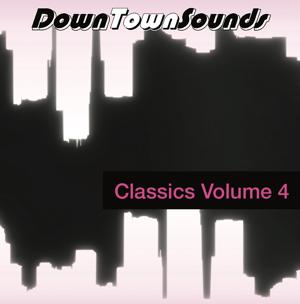 "Downtown Sounds/CLASSICS VOLUME 4 12"""