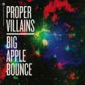 Proper Villians/BIG APPLE BOUNCE EP 12""