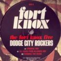 "Fort Knox Five/DODGE CITY ROCKERS  12"""