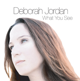Deborah Jordan/WHAT YOU SEE CD