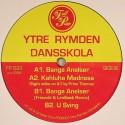 """Ytre Rymden Dansskola/BANGE ANELSER 12"""""""