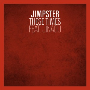 """Jimpster/THESE TIMES FEAT JINADU 12"""""""