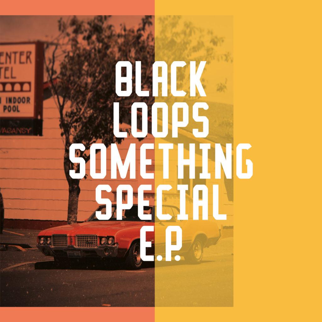 """Black Loops/SOMETHING SPECIAL EP 12"""""""