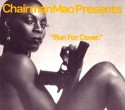 Chairman Mao/RUN FOR COVER MIX CD