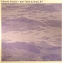 "Atlantic Fusion/MAN FROM ATLANTIC  12"""