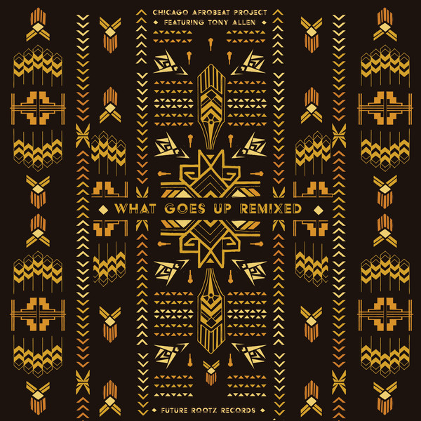 Chicago Afrobeat/WHAT GOES UP REMIXED LP