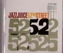 Jazz Juice/52ND STREET CD