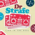 Dr. Strafe/LIKE IN THE DEAL CD