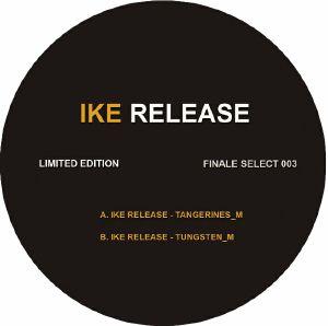 """Ike Release/TANGERINES & TUNGSTEN 10"""""""