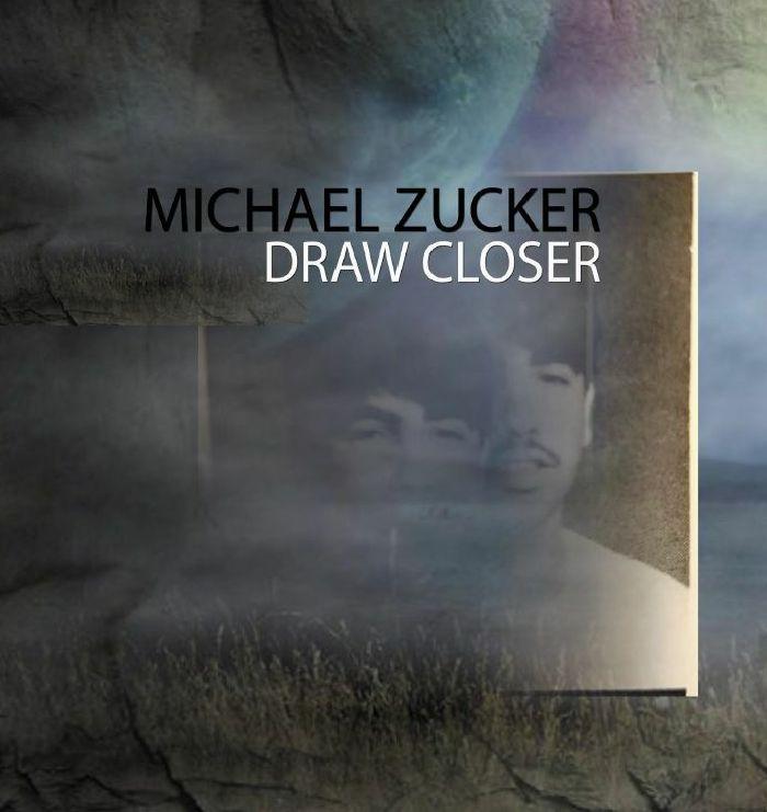 Michael Zucker/DRAW CLOSER DLP