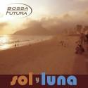 """Bossa Futura/SOL Y LUNA 12"""""""