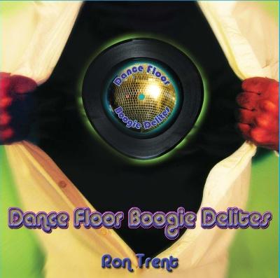 Ron Trent/DANCE FLOOR BOOGIE DELITES CD