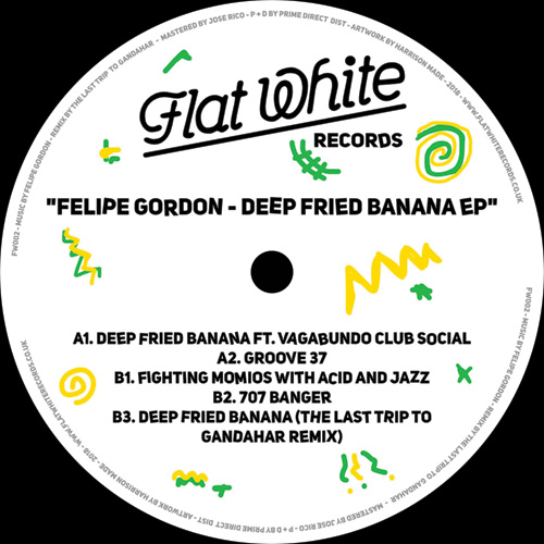 Felipe Gordon/DEEP FRIED BANANA EP 12""
