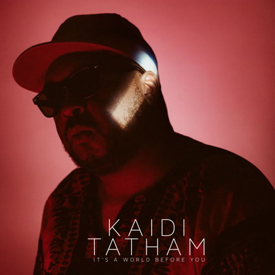 Kaidi Tatham/IT'S A WORLD BEFORE YOU CD