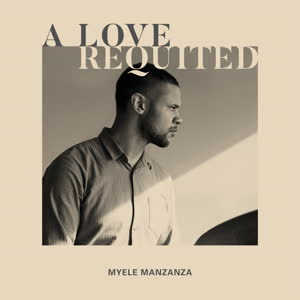 Myele Manzanza/A LOVE REQUITED LP