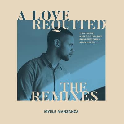 """Myele Manzanza/A LOVE REQUITED RMX'S 12"""""""