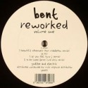 "Bent/REWORKED VOLUME 1 EP 12"""