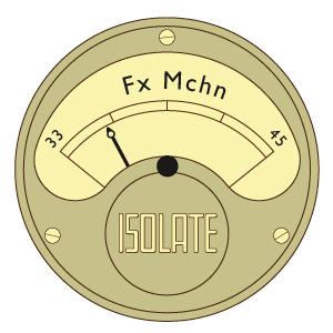 "Fx Mchn/ISOLATE 10"""