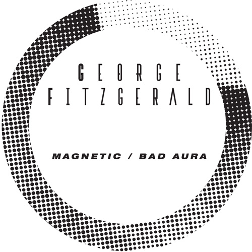 George Fitzgerald/MAGNETIC-BAD AURA 10""