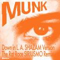 """Munk/DOWN IN L.A.-SIRIUSMO REMIX 12"""""""