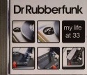 Dr. Rubberfunk/MY LIFE AT 33 CD
