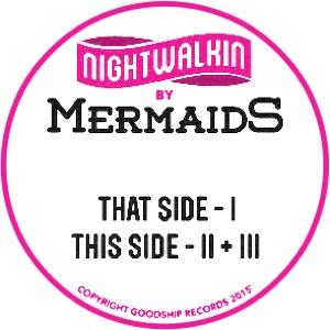 "Mermaids/NIGHTWALKIN' 12"""