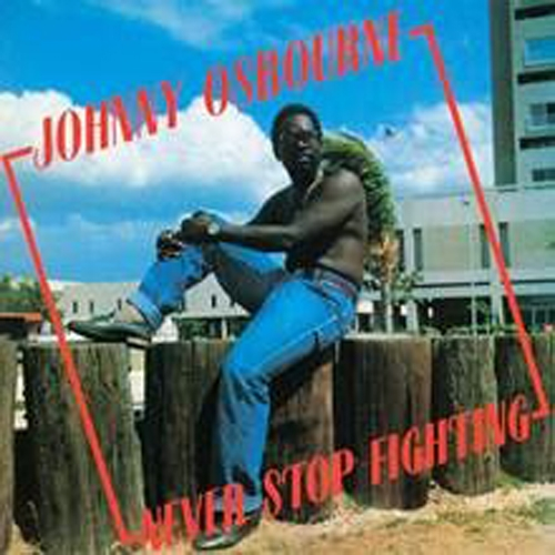 Johnny Osbourne/NEVER STOP FIGHTING LP