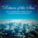 Sol Junkies/RETURN OF THE SUN 7""