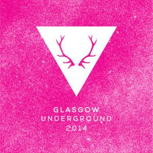 Various/GLASGOW UNDERGROUND 2014 DCD